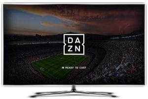 DAZN: come migliorare lo streaming su app e Smart TV