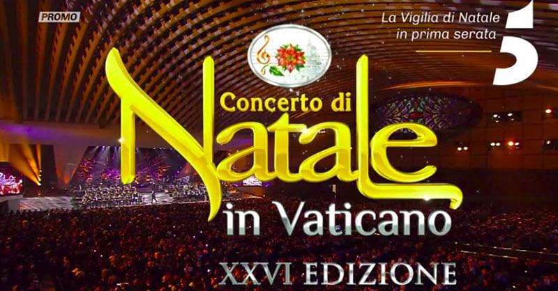 Concerto di Natale Vaticano 2018 dove vederlo 2018 in tv e in streaming
