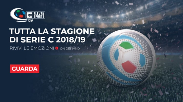 eleven sports streaming tv serie c